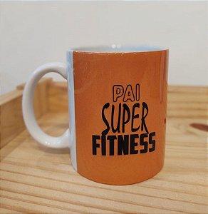 Caneca Cerâmica - Pai Super Fitness