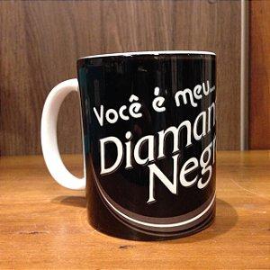 Caneca Cerâmica - Você é meu Diamante Negro