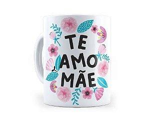 Caneca Cerâmica - Te amo Mãe