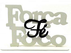 Enfeite de Mesa MDF branco - Força, Foco, Fé