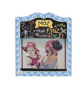 Porta Retrato com elástico MDF 10x15- Mãe a vida é mais feliz com você!