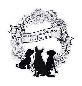 Guirlanda - Uma casa com Chachorro é um Lar Feliz