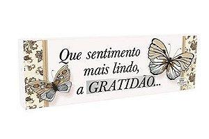 Placa de Mesa - Que sentimento mais lindo, a Gratidão