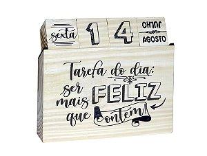Calendário permanente madeira - Tarefa do dia ser mais feliz
