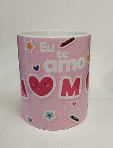 Caneca Cerâmica - Eu te amo Mamãe