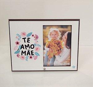 Porta retrato MDF 10x15- Te amo Mãe