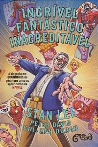 STAN LEE - Incrível, Fantástico, Inacreditável. A Biografia em Quadrinhos do Gênio que Criou os Super-Heróis da Marvel