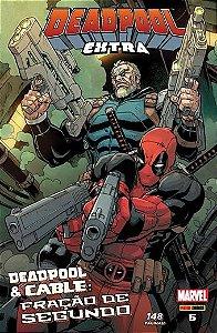 Deadpool Extra - Edição 5  Deadpool & Cable: Fração de Segundo