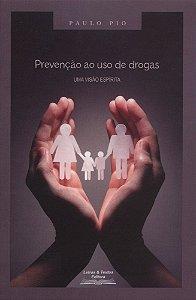 Prevenção ao uso de drogas, uma visão espírita