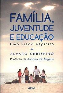 Família, Juventude e Educação - uma visão espírita