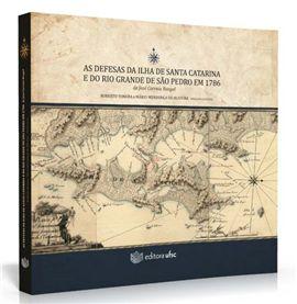 As defesas da Ilha de Santa Catarina e do Rio Grande de São Pedro em 1786