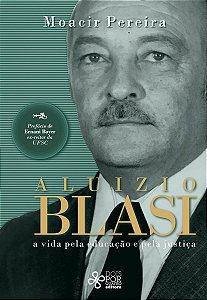 Aluizio Blasi: a vida pela educação e pela justiça