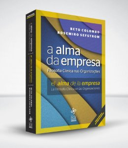 A alma da empresa: filosofia clínica nas organizações - BILÍNGUE (PORTUGUÊS-ESPANHOL)