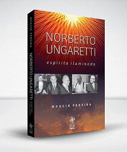 Norberto Ungaretti: espírito iluminado