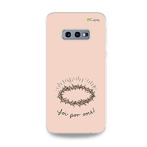 Capinha para Galaxy S10e - Foi por você