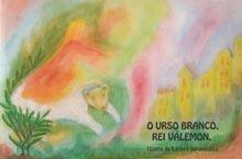 """Livro """"Urso Branco, Rei Válemon"""""""