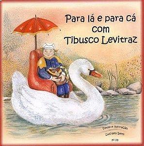 """Livro """"Para lá e para cá com Tibusco Levitraz"""""""