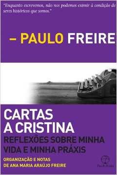 Cartas a Cristina - Reflexões sobre minha vida e minha práxis - Paulo Freire