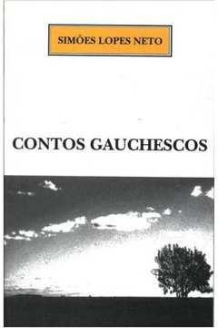 Contos Gauchuescos - Simões Lopes Neto