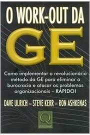O Work-out da GE - Deve Ulrich, Steve Kerr e Ron Ashkenas