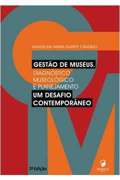 Gestão de Museus: um Desafio Contemporâneo