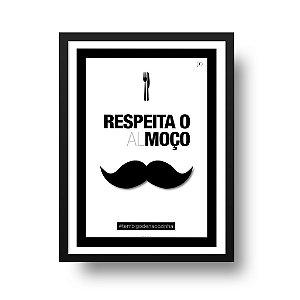 Quadro Decorativo Poster Cozinha - Frase, Respeita o Almoço, Bigode Grosso