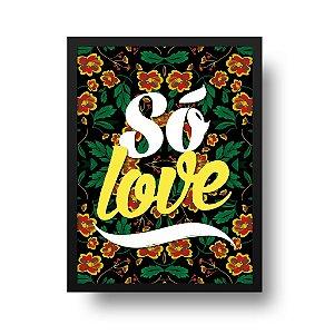 Quadro Decorativo Poster Frase Música Claudinho Bochecha Só Love - Amor, Floral