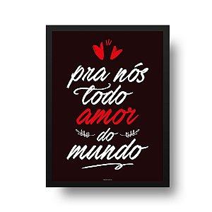Quadro Decorativo Poster Frase Música Los Hermanos Morena - Todo Amor do Mundo