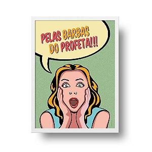 Quadro Poster Pop Art - Pelas Barbas do Profeta