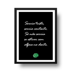 Quadro Poster Sorriso - Sorria Triste, Sorria Contente