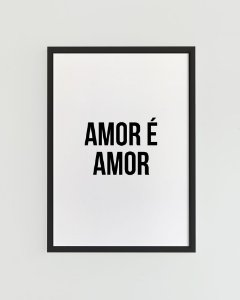 Quadro Decorativo Poster Amor é Amor - Frase, Amor, Minimalista
