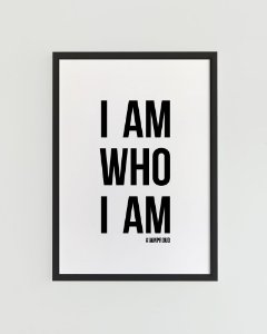 Quadro Decorativo Poster I Am Who I Am - Frase, Inglês, Eu Sou, Minimalista