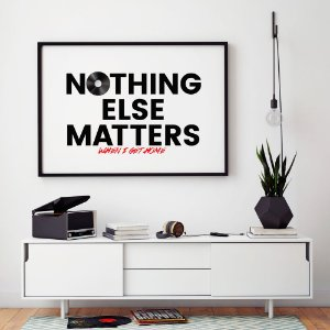 Quadro Decorativo Poster Nothing Else Matter - Frase, Música, Banda, Rock, Metalica
