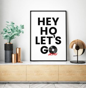 Quadro Decorativo Poster Hey Ho Let's Go Home - Frase, Música, Banda, Rock, Ramones