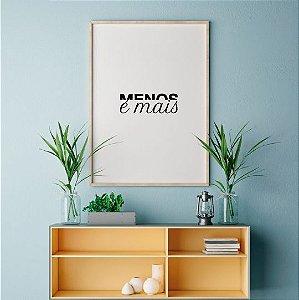 Quadro Decorativo Poster Menos é Mais 3 - Frase, Preto e Branco, Minimalista