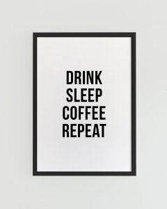 Quadro Decorativo Poster Drink Sleep Coffee Repeat - Frase, Fundo Branco, Minimalista