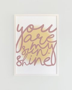 Quadro Decorativo Poster You Are My Sunshine Rosé - Frase, Música