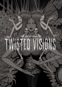 The Art of Junji Ito: Twisted Visions ( A arte de Junji Ito: visões distorcidas ) CAPA DURA