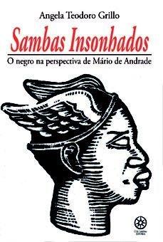 Sambas Insonhados - o negro na perspectiva de Mário de Andrade