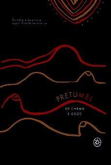 Pretumel de chama e gozo - Antologia da poesia negro-brasileira erótica