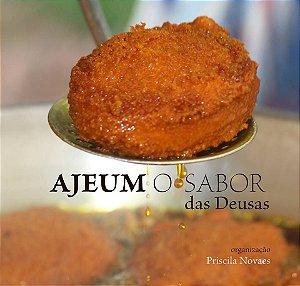 Ajeum - o sabor das deusas - Priscila Novaes (org)