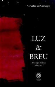 Luz & Breu - Antologia Poética 1958 - 2017 - Oswaldo de Camargo