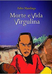 Morte e vida Virgulina - Fábio Mandingo