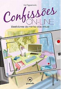 Confissões On-line - Bastidores da minha vida virtual - Iris Figueiredo