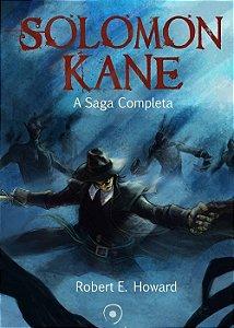Solomon Kane - A Saga Completa - Robert E. Howard