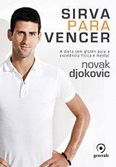 Sirva para Vencer - A dieta sem glúten para a excelência física e mental - Novak Djokovic