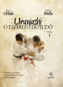 Uruwashi - O Espírito do Judô - Volume 1
