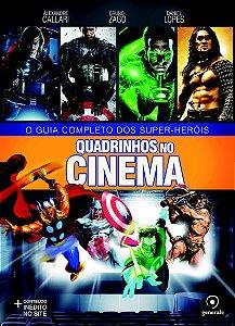Quadrinhos no cinema - O guia completo dos super-heróis - Alexandre Callari, Bruno Zago e Daniel Lopes