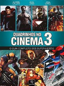 Quadrinhos no cinema 3 - O guia completo dos super-heróis - Alexandre Callari, Bruno Zago e Daniel Lopes