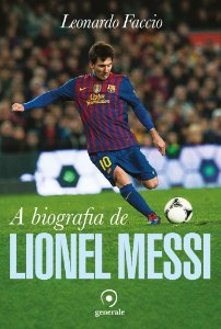 A biografia de Lionel Messi -